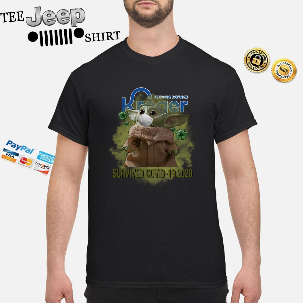 Baby Yoda Fresh For Everyone Kroger Survived Covid-19 2020 Shirt