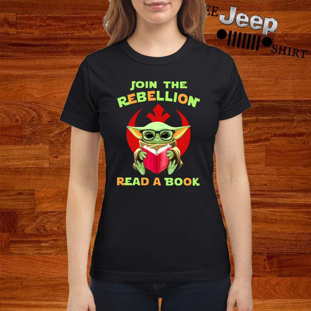 Baby Yoda Join The Rebellion Read A Book Ladies Shirt