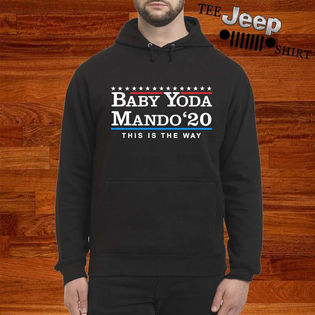 Baby Yoda Mando 2020 This Is The Way Shirt hoodie