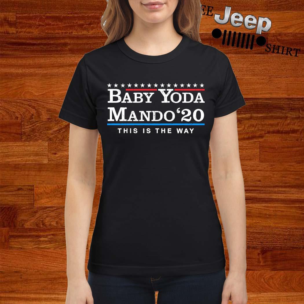 Baby Yoda Mando 2020 This Is The Way Ladies Shirt