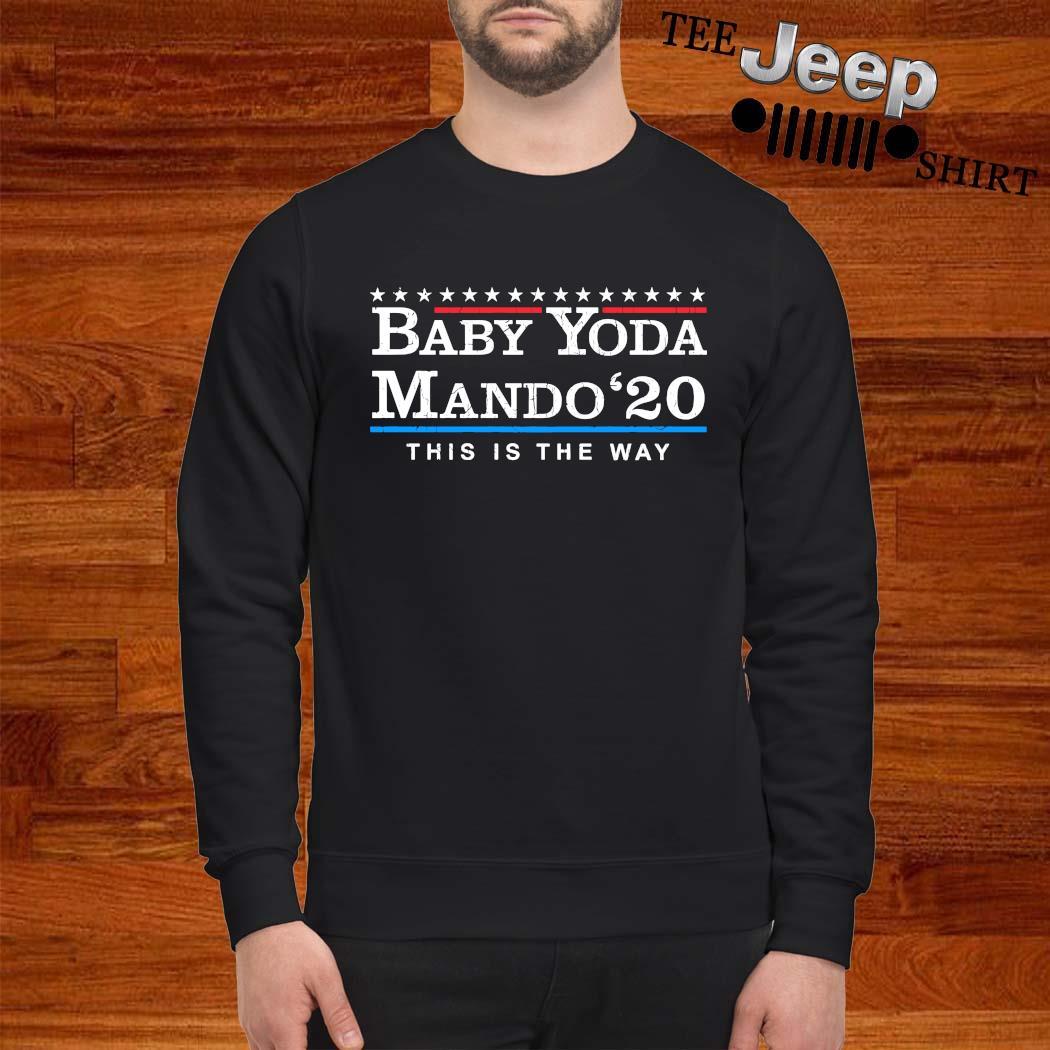 Baby Yoda Mando 2020 This Is The Way sweatshirt