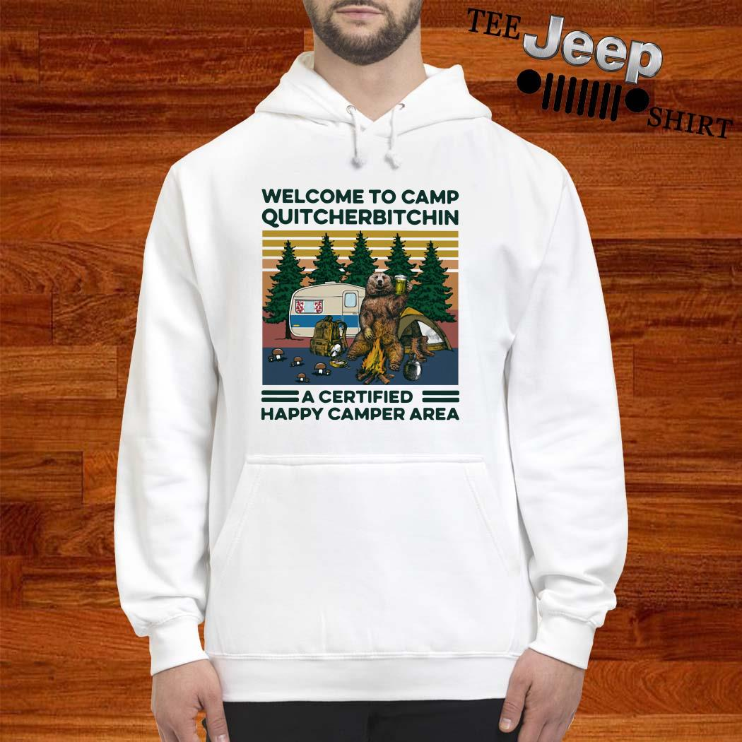Bear Welcome To Camp Quitcherbitchin A Certified Happy Camper Area Vintage Hoodie