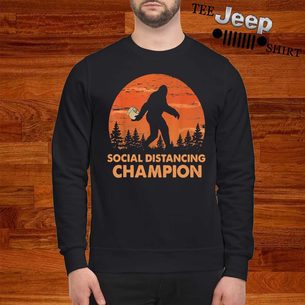 Bigfoot Social Distancing Champion Shirt sweatshirt