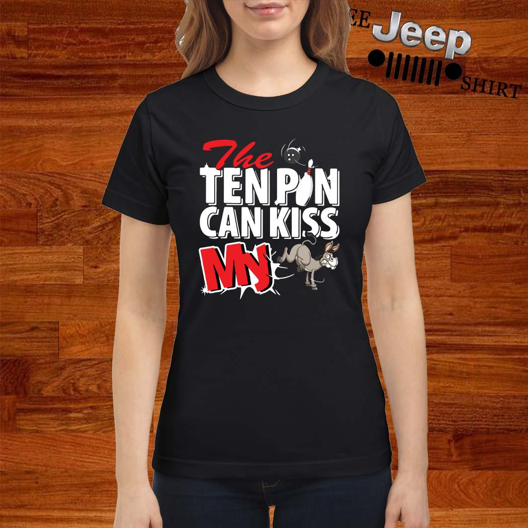 Bowling And Donkey The Ten Pin Can Kiss My Ladies Shirt