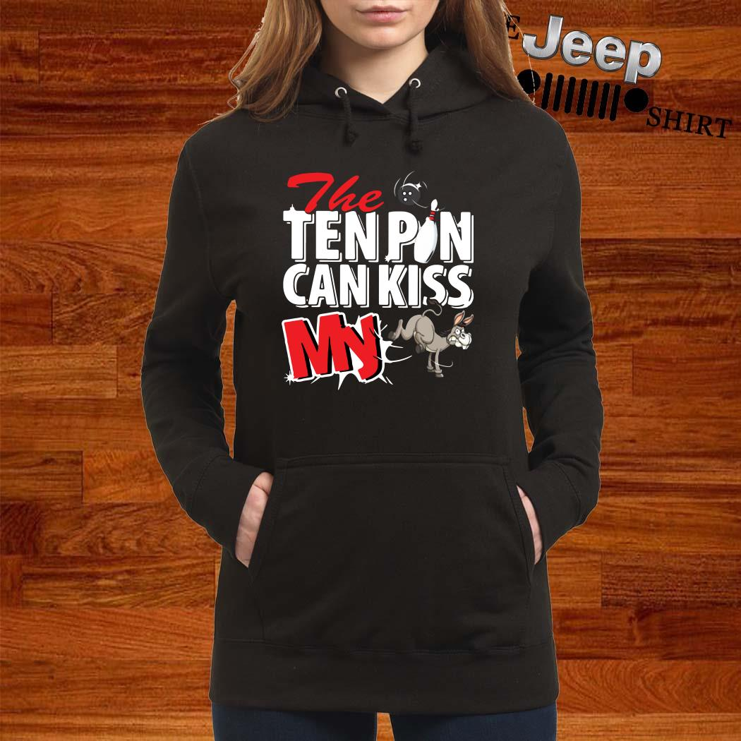 Bowling And Donkey The Ten Pin Can Kiss My Hoodie