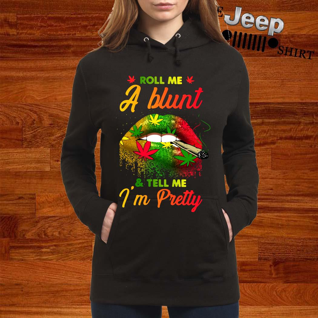 Cannabis Roll Me A Blunt And Tell Me I'm Pretty Lip Shirt women-hoodie