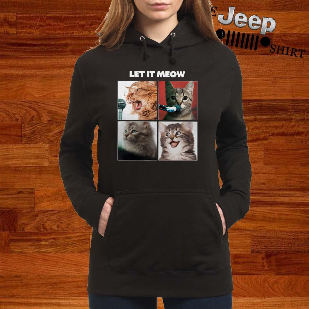 Cats Let It Meow Hoodie