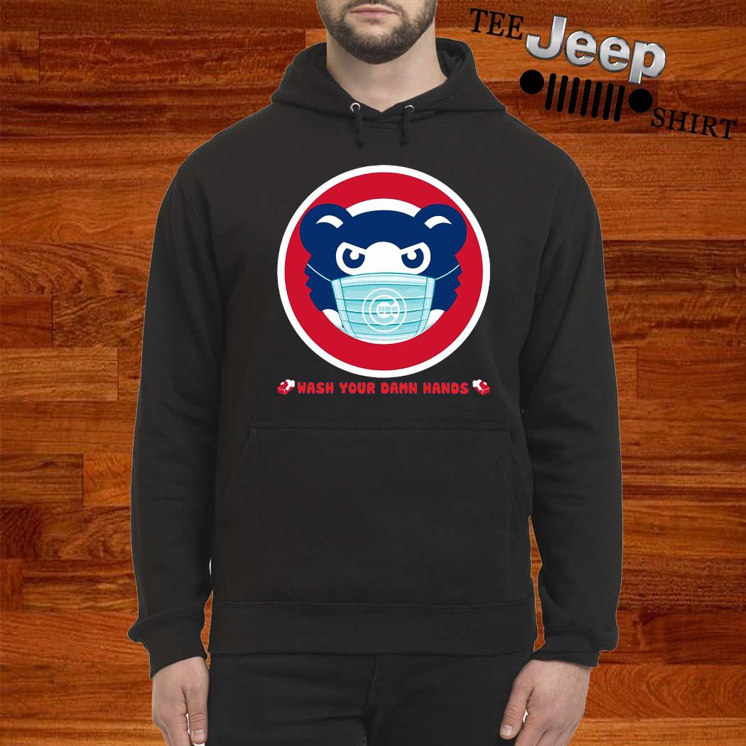 Chicago Cubs Wash Your Damn Hands Shirt hoodie