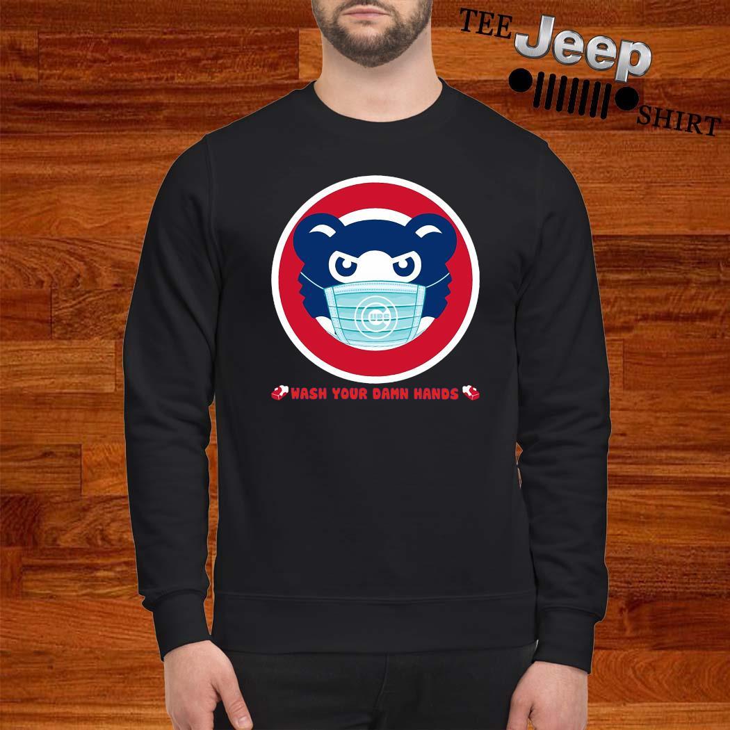 Chicago Cubs Wash Your Damn Hands Shirt sweatshirt