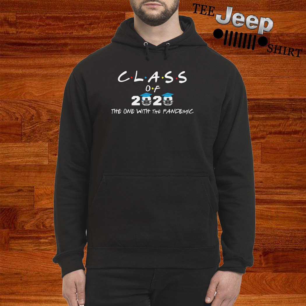 Class Of 2020 The One With The Pandemic Hoodie