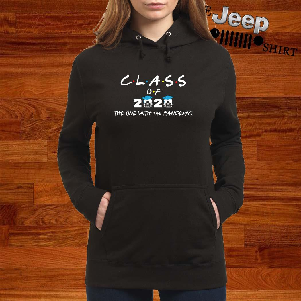 Class Of 2020 The One With The Pandemic Women Hoodie