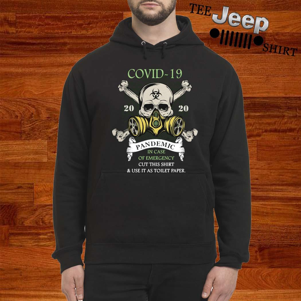 Covid-19 Pandemic In Case Of Emergency Cut This Shirt hoodie