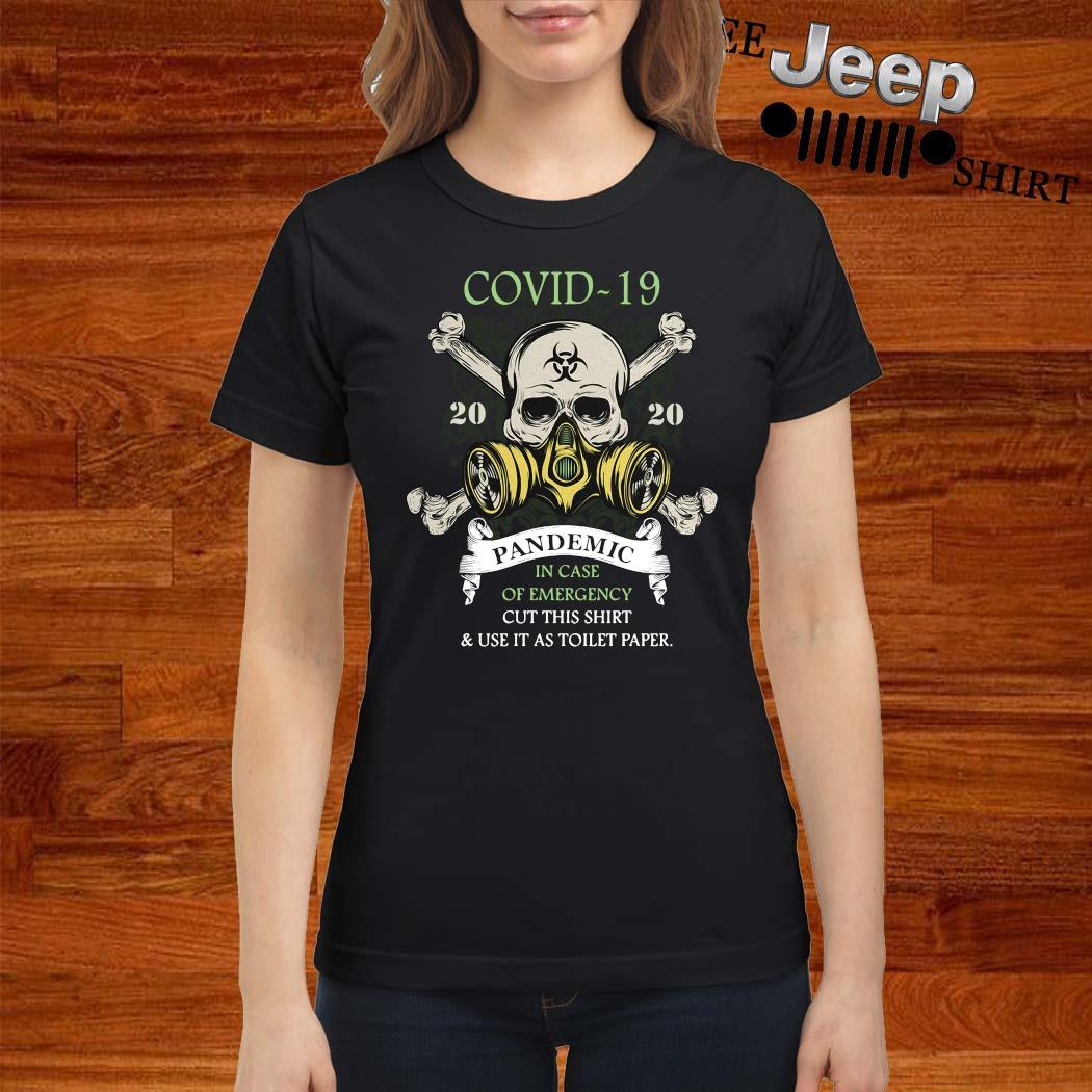 Covid-19 Pandemic In Case Of Emergency Cut This Shirt ladies-shirt