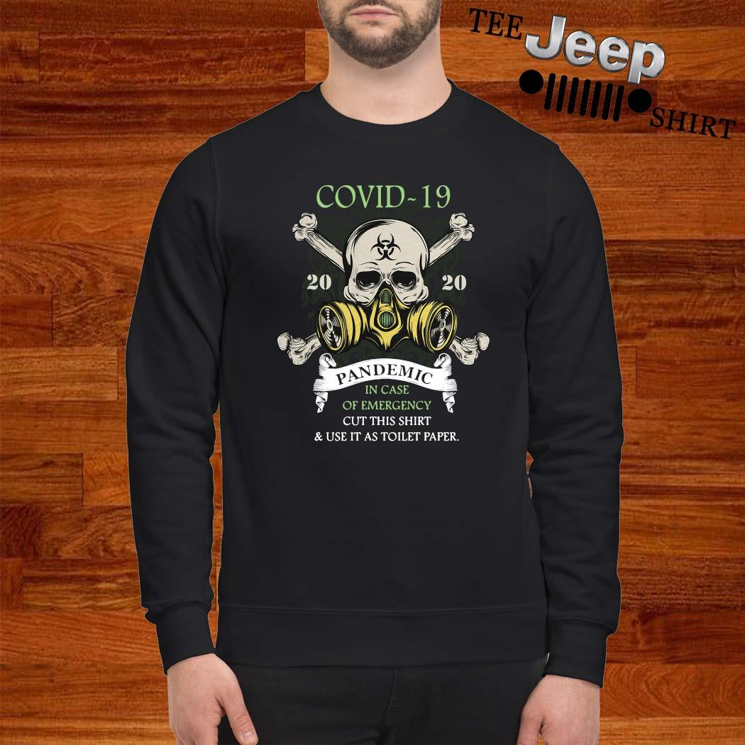 Covid-19 Pandemic In Case Of Emergency Cut This Shirt sweatshirt