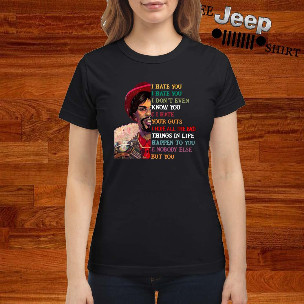Dave Chappelle I Hate You I Hate You I Don't Even Know You Ladies Shirt
