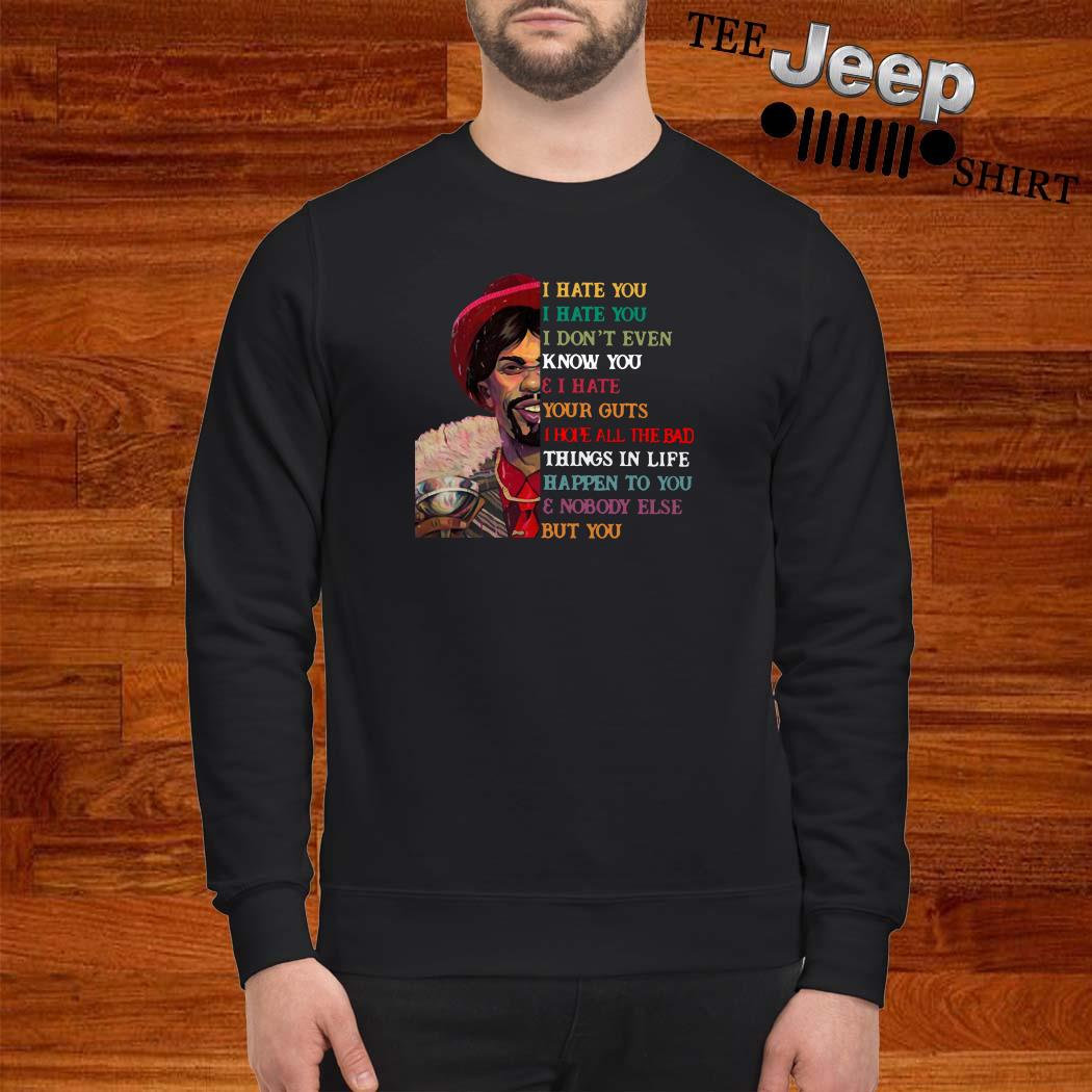 Dave Chappelle I Hate You I Hate You I Don't Even Know You Sweatshirt