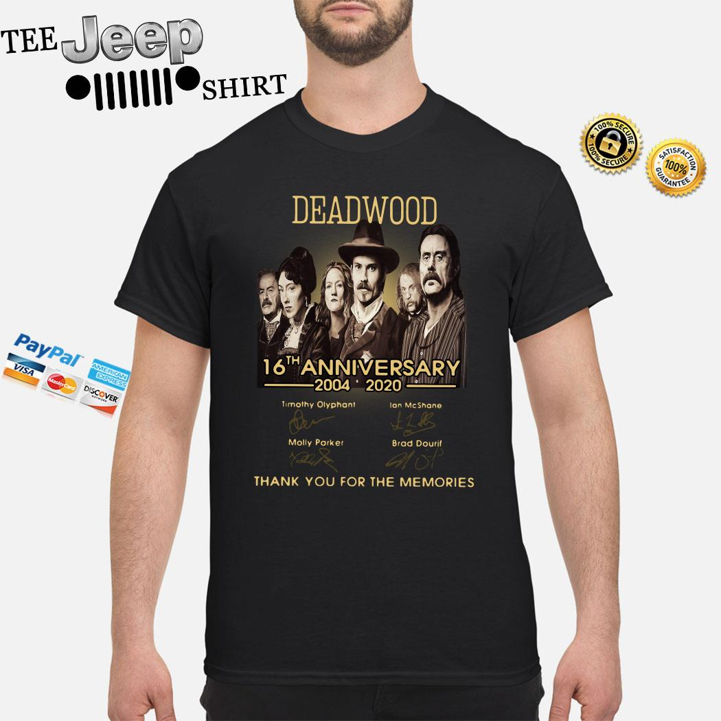 Deadwood 16th Anniversary 2004 2020 Thank You For The Memories Shirt