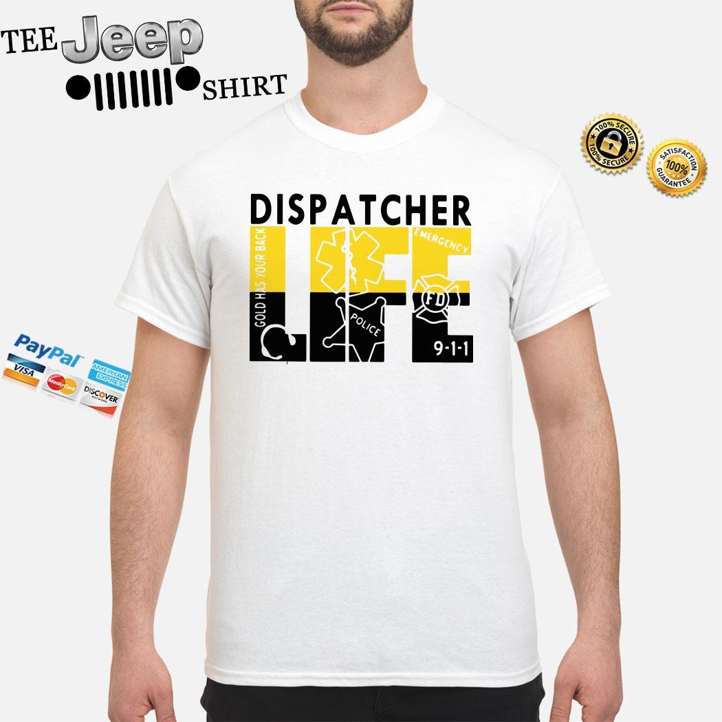 Dispatcher Life Shirt