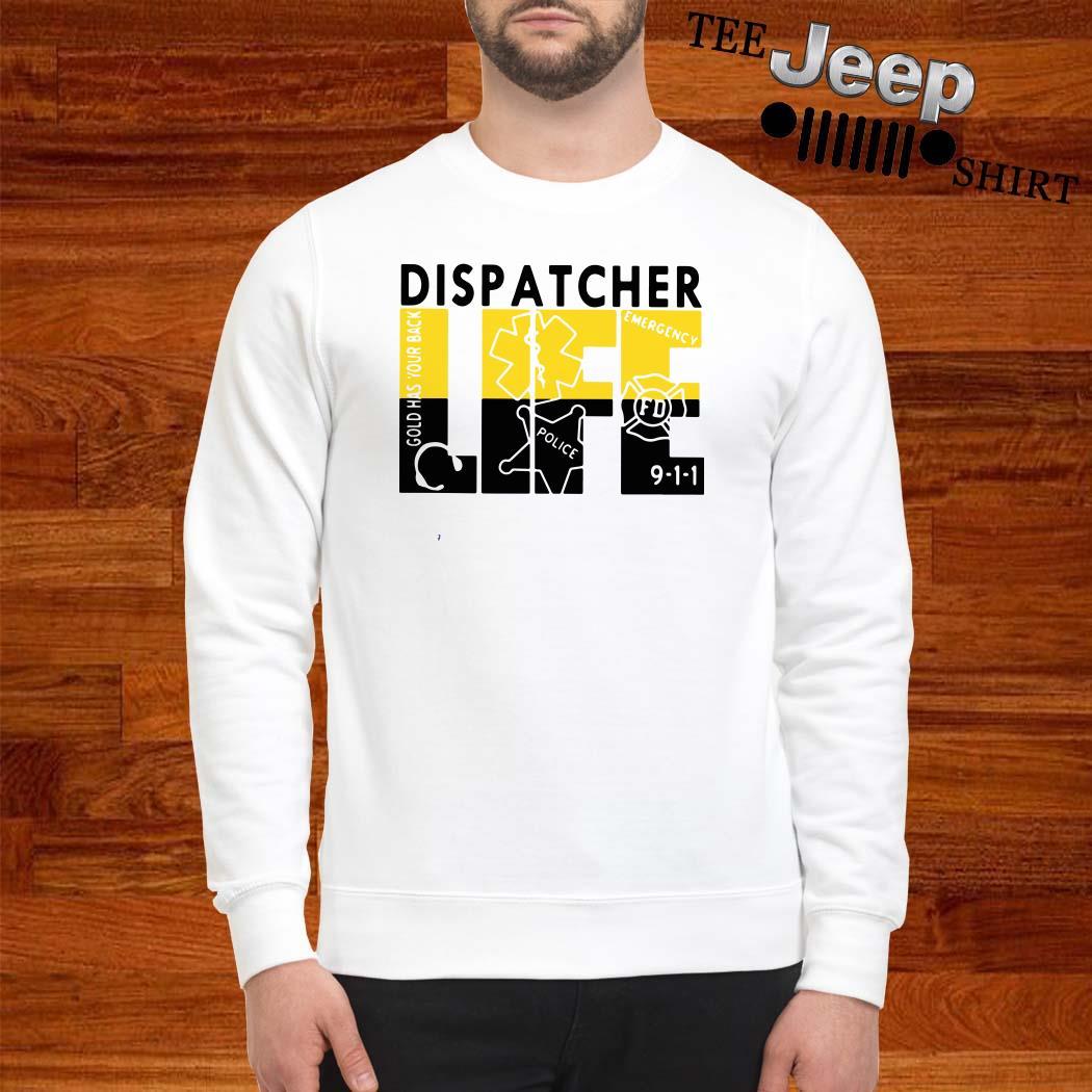 Dispatcher Life Sweatshirt