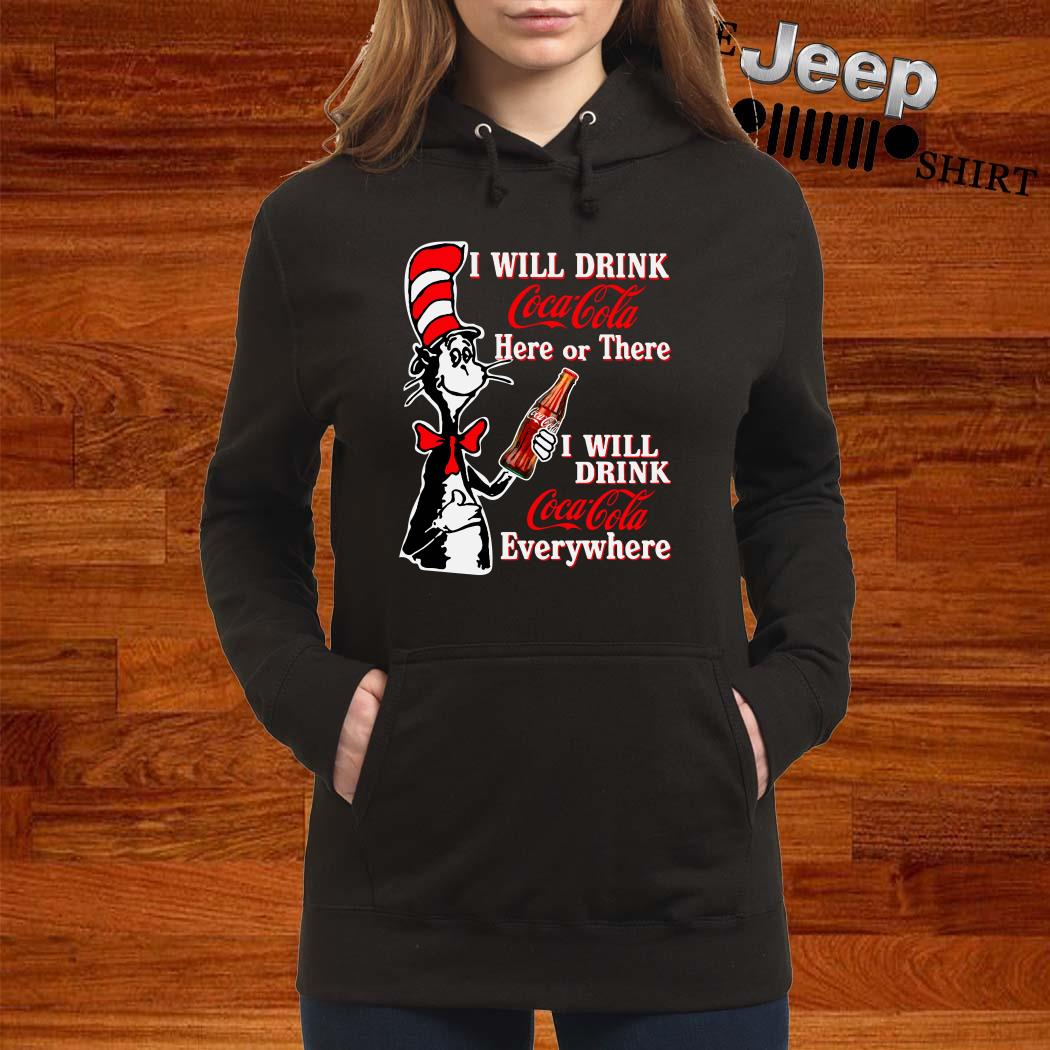 Dr. Seuss I Will Drink Coca Cola Here Or There I Will Drink Coca Cola Everywhere Hoodie