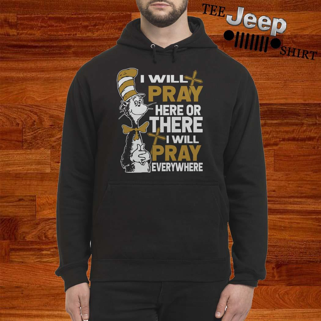 Dr. Seuss I Will Pray Here Or There I Will Pray Everywhere Hoodie