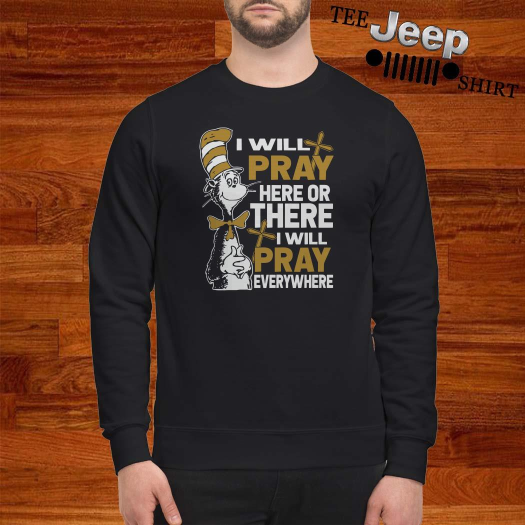 Dr. Seuss I Will Pray Here Or There I Will Pray Everywhere Sweatshirt