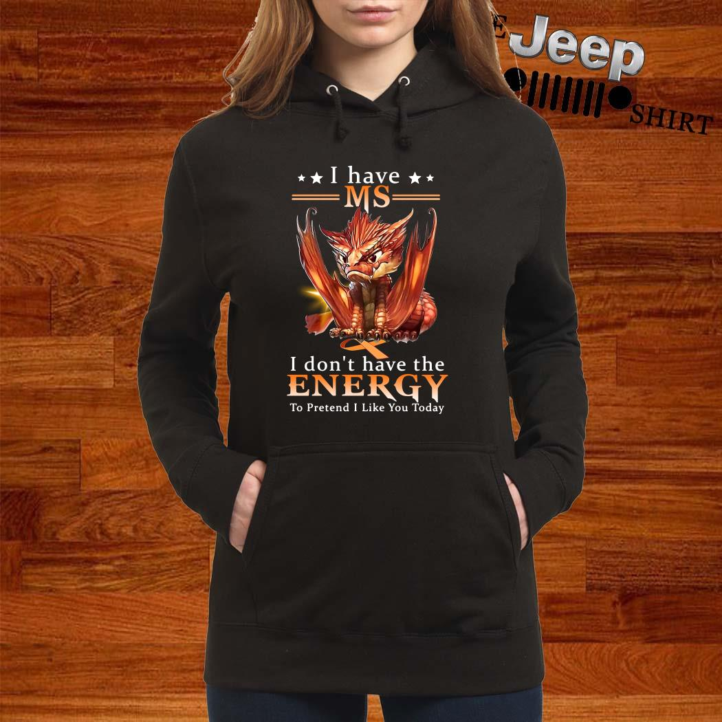 Dragon I Have MS I Don't Have The Energy To Pretend I Like You Today Hoodie