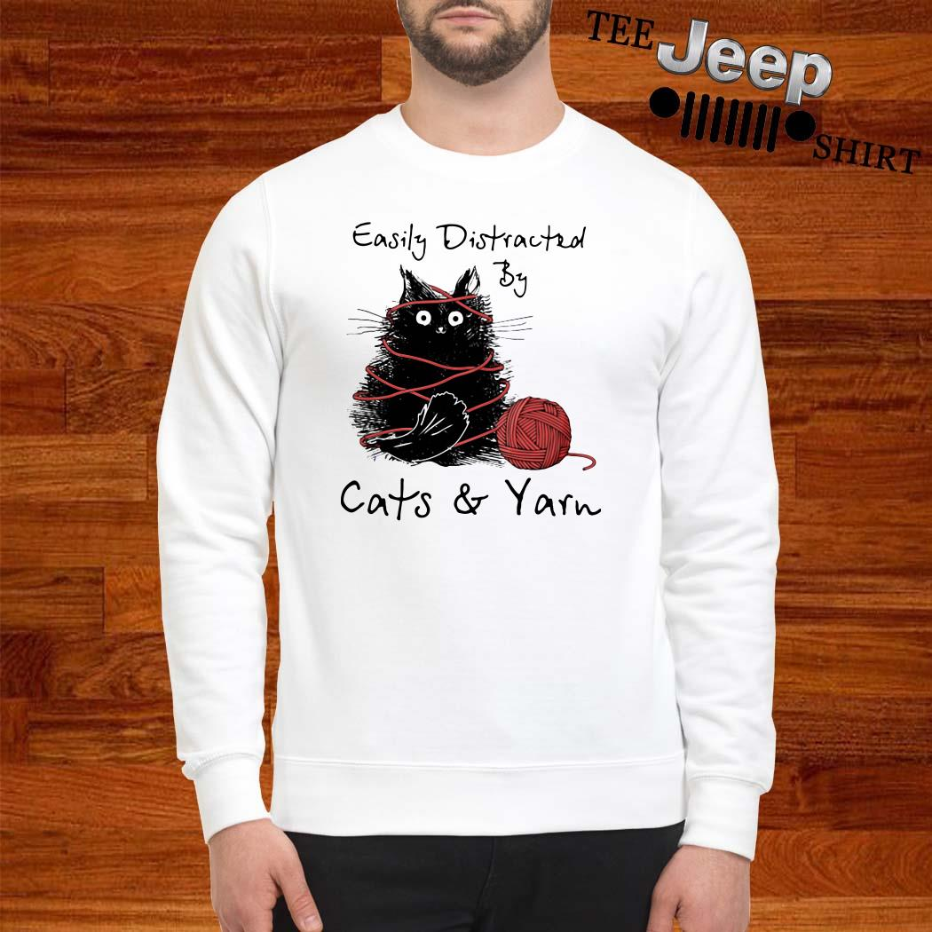 Easily Distracted By Cats And Yarn Sweatshirt