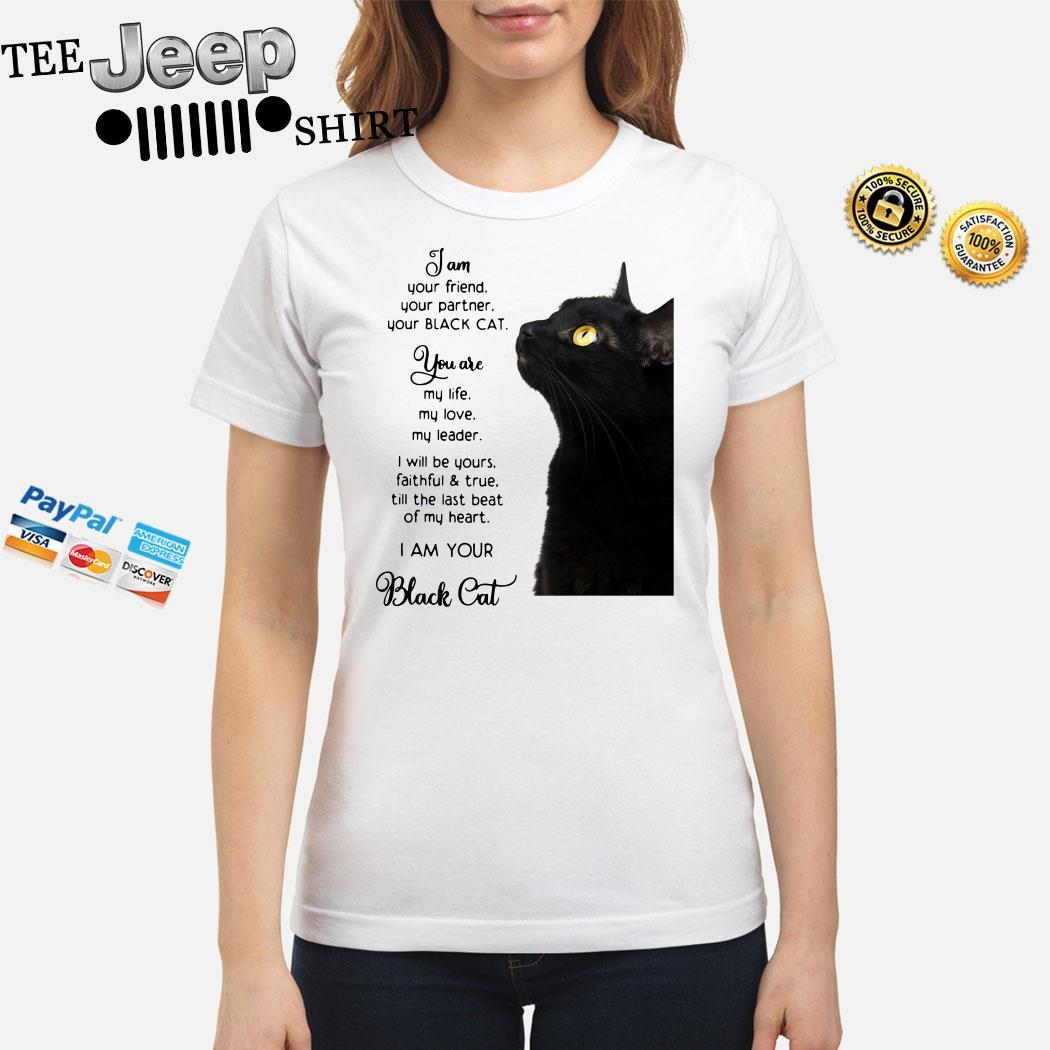 I Am Your Friend You Partner Your Black Cat Ladies Shirt
