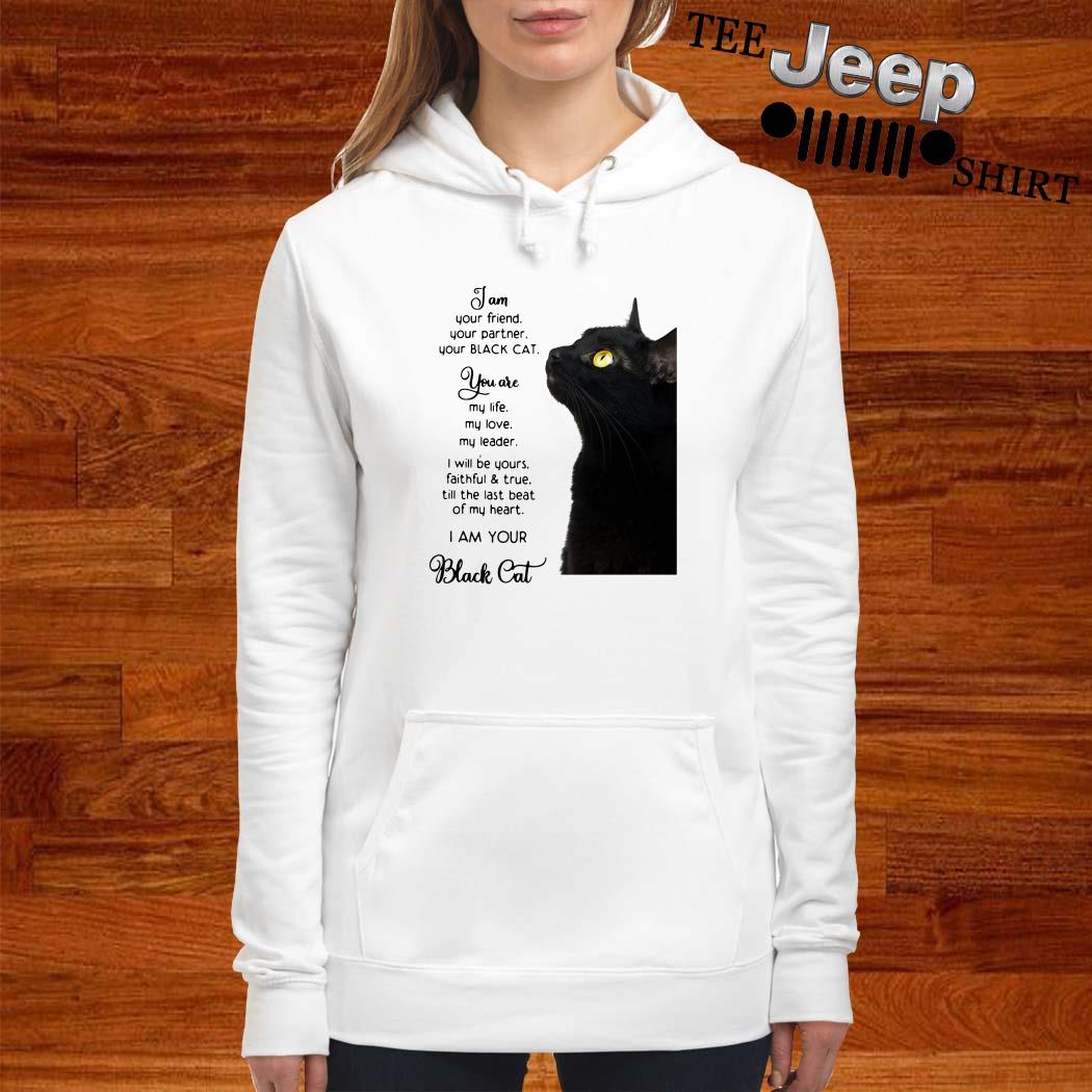 I Am Your Friend You Partner Your Black Cat Hoodie