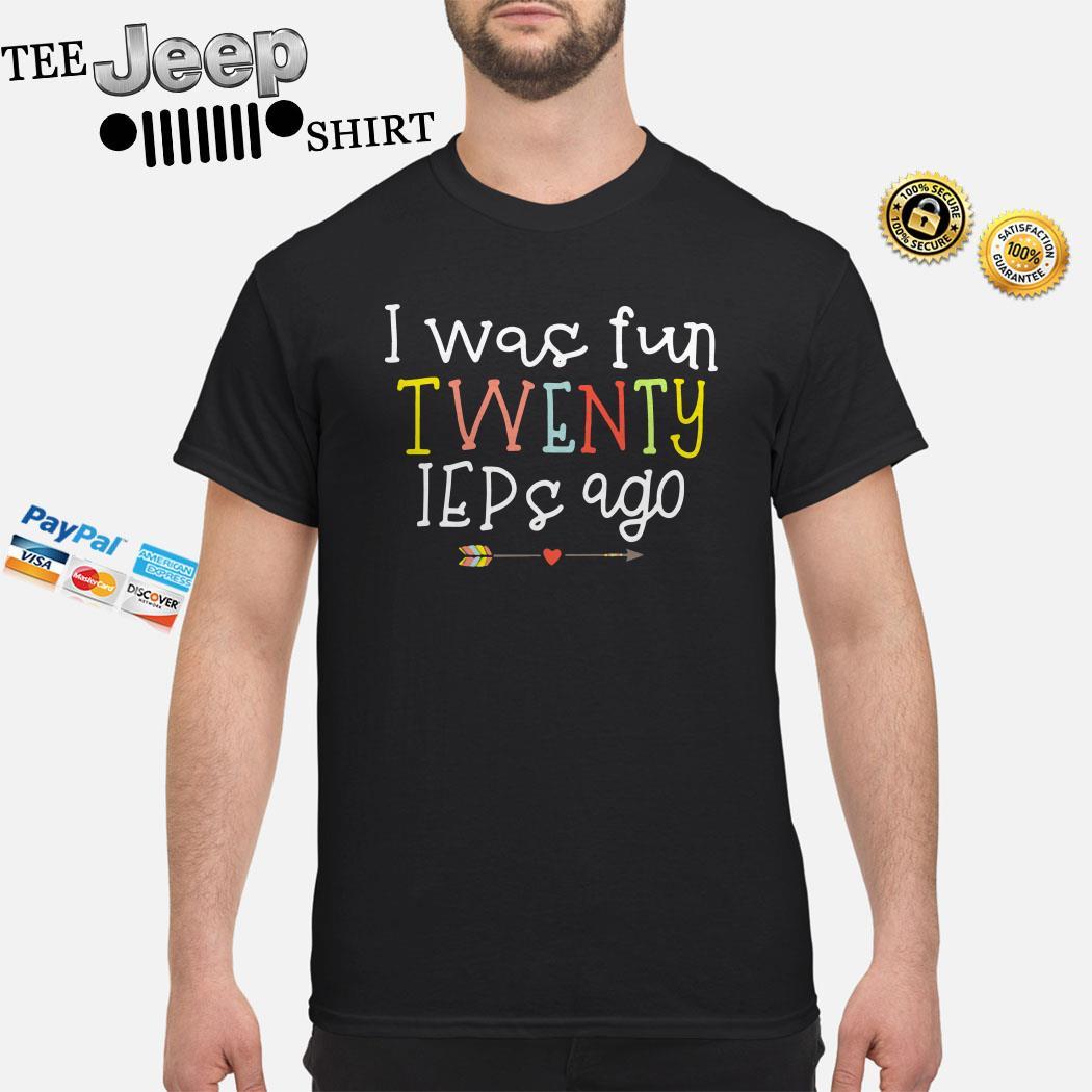 I Was Fun Twenty Ieps Ago Shirt