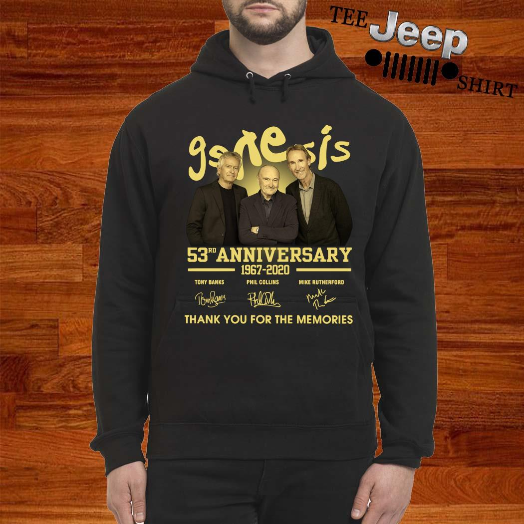 Genesis 53rd Anniversary 1967 2020 Thank You For The Memories Signatures Shirt hoodie