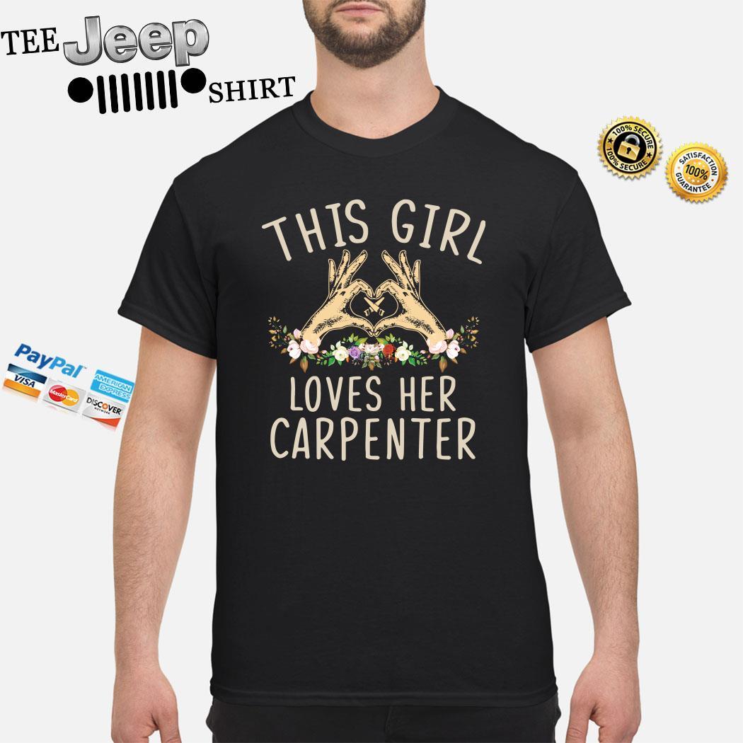 This Girl Loves Her Carpenter Shirt
