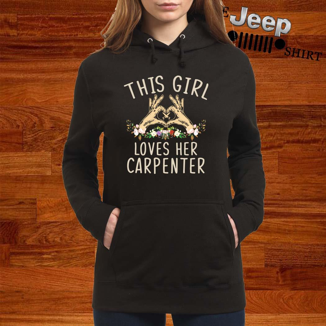 This Girl Loves Her Carpenter Hoodie