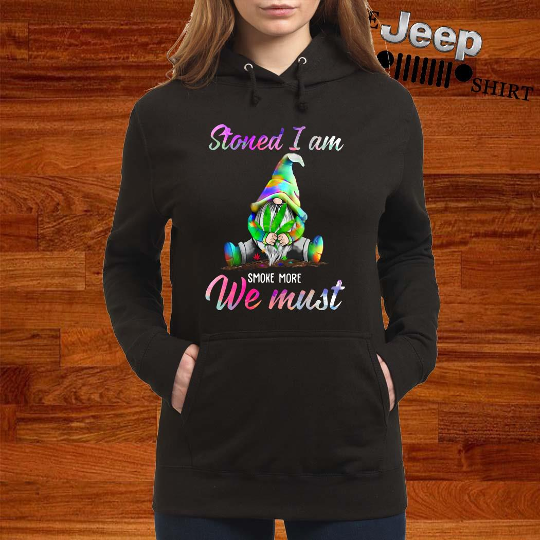 Gnome Stoned I Am Smoke More We Must Women Hoodie