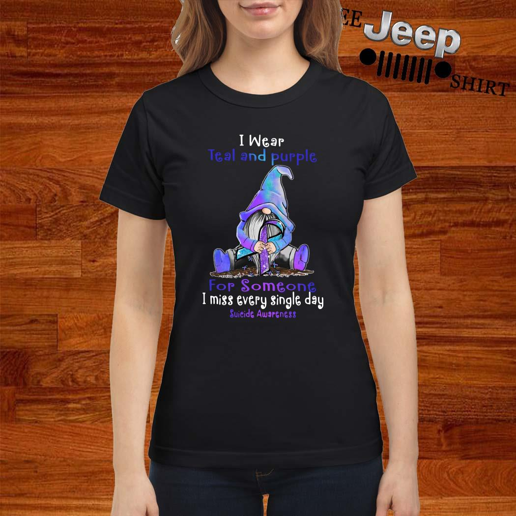Gnome I Wear Teal And Purple For Someone I Miss Every Single Day Suicide Awareness Ladies Shirt