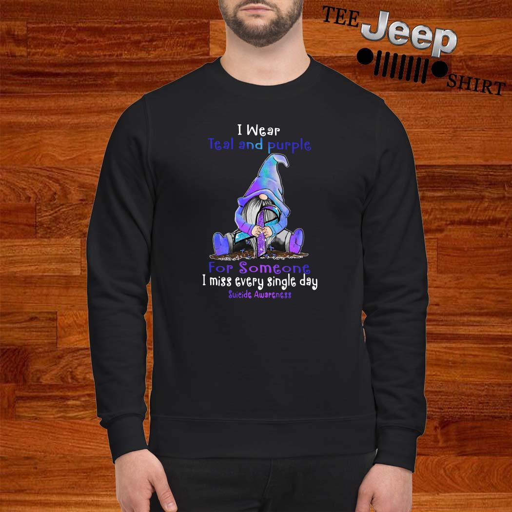 Gnome I Wear Teal And Purple For Someone I Miss Every Single Day Suicide Awareness Sweatshirt