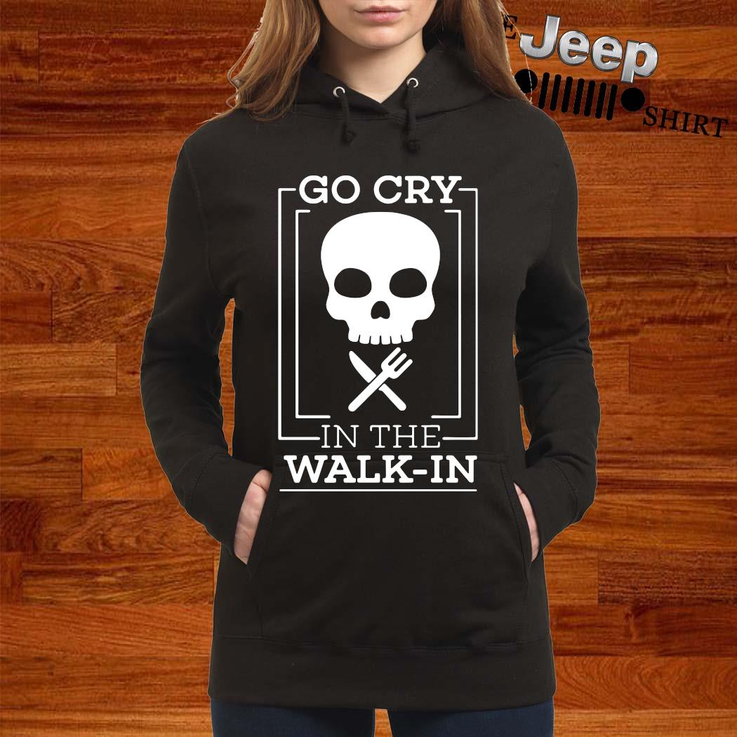 Go Cry In The Walk In Skull Chef Shirt women-hoodie
