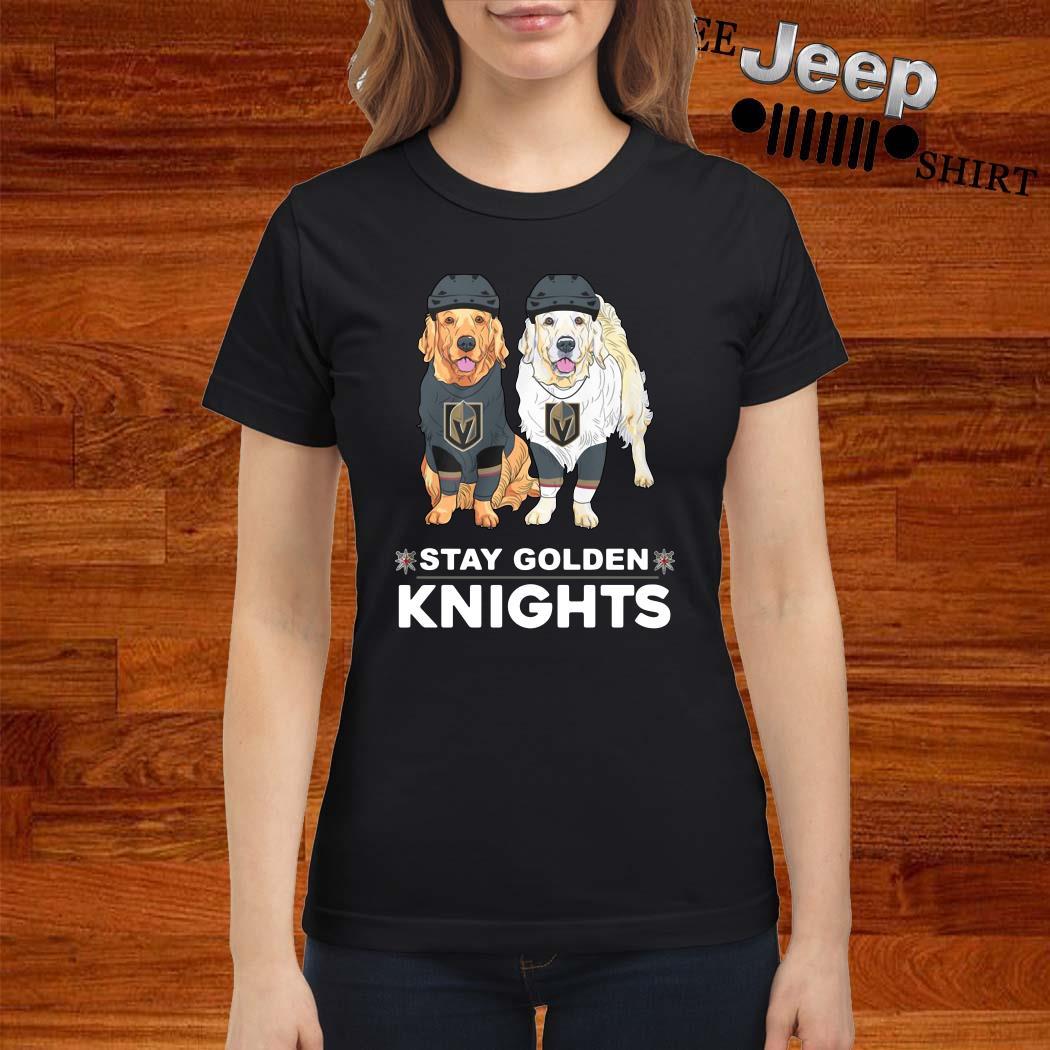 Golden Terrier Stay Golden Knights Ladies Shirt