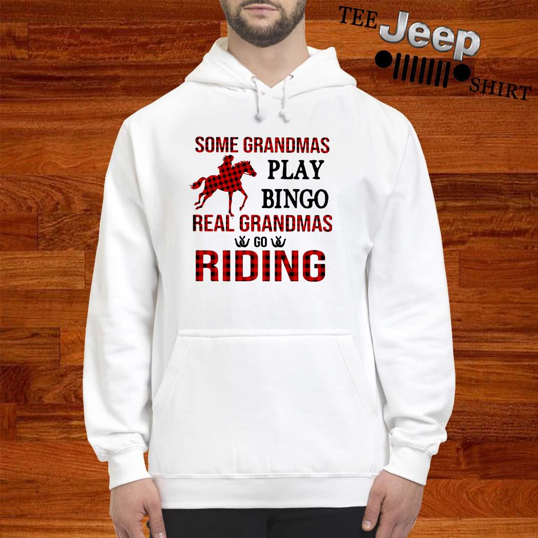 Some Grandmas Play Bingo Real Grandmas Go Riding Hoodie