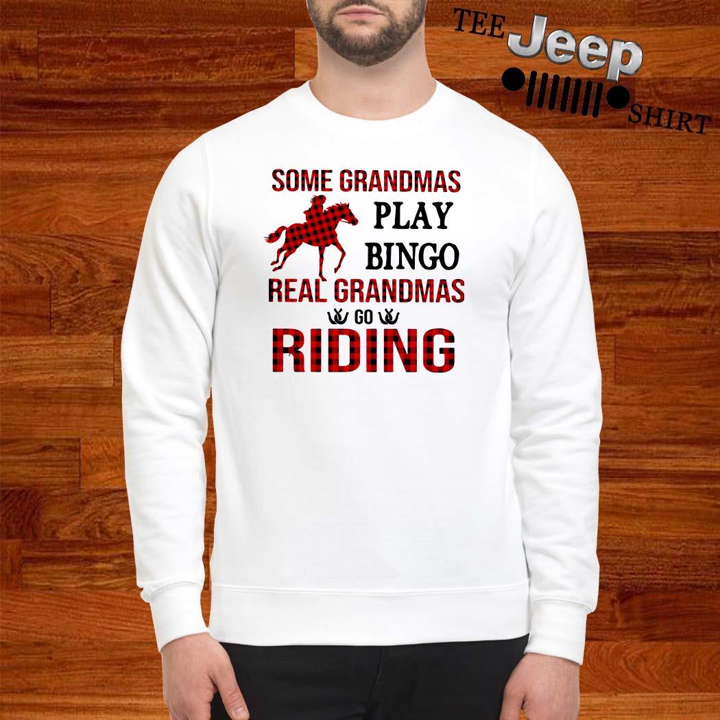 Some Grandmas Play Bingo Real Grandmas Go Riding Sweatshirt
