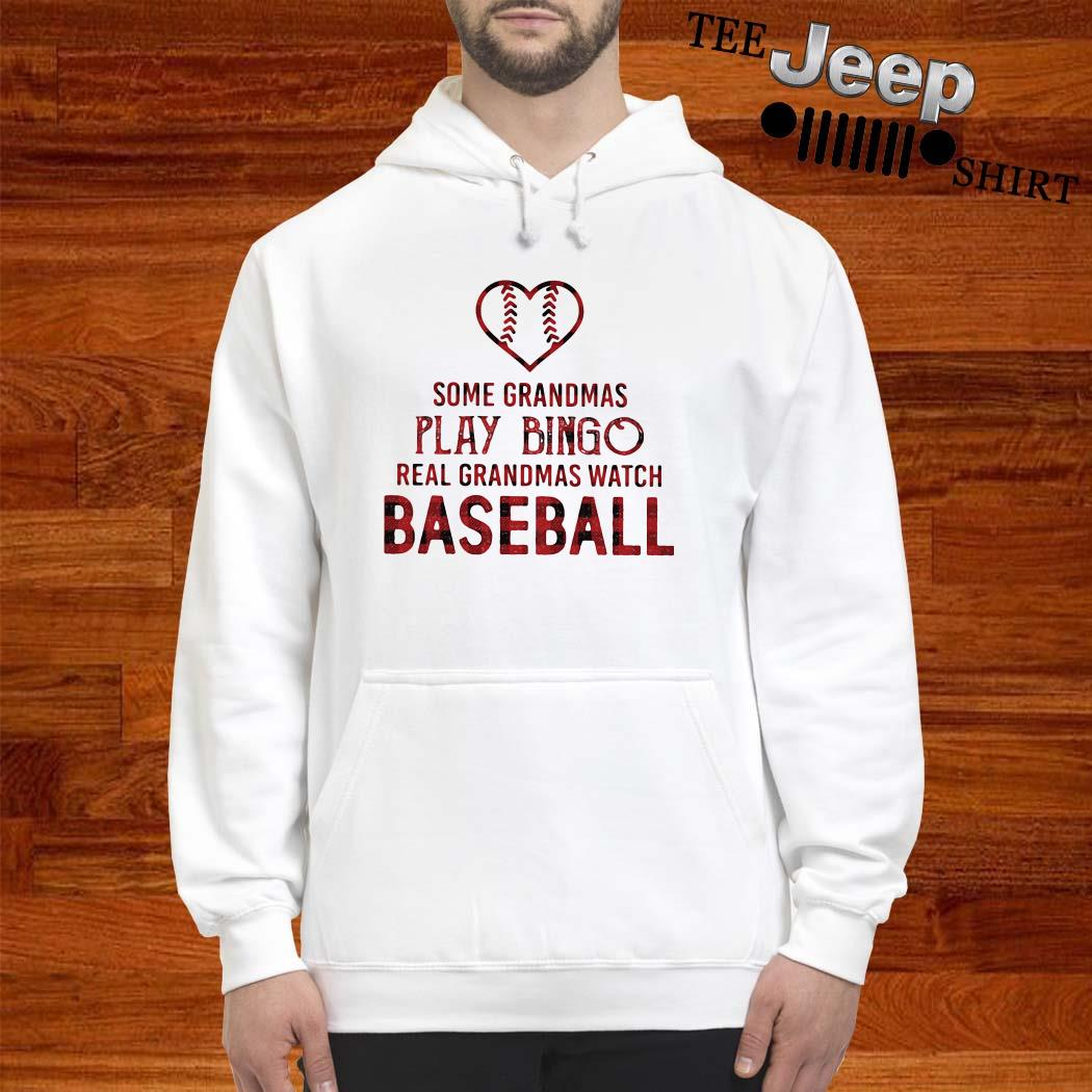 Some Grandmas Play Bingo Real Grandmas Watch Baseball Hoodie