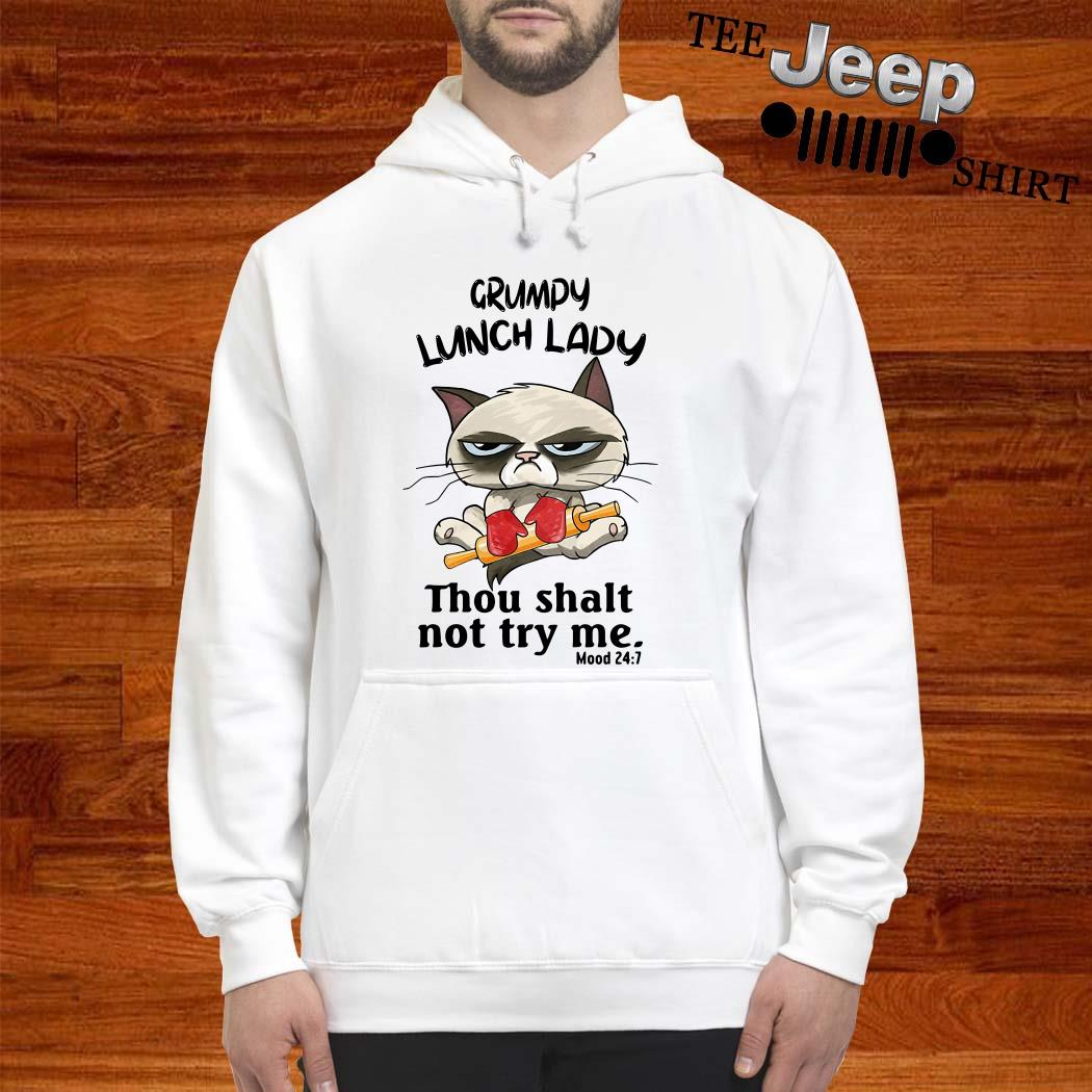 Grumpy Lunch Lady Thou Shalt Not Try Me Hoodie
