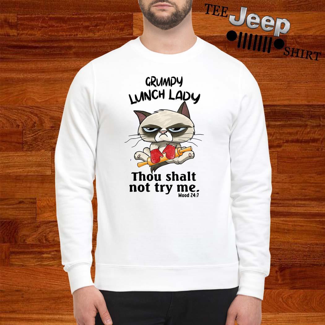 Grumpy Lunch Lady Thou Shalt Not Try Me Sweatshirt