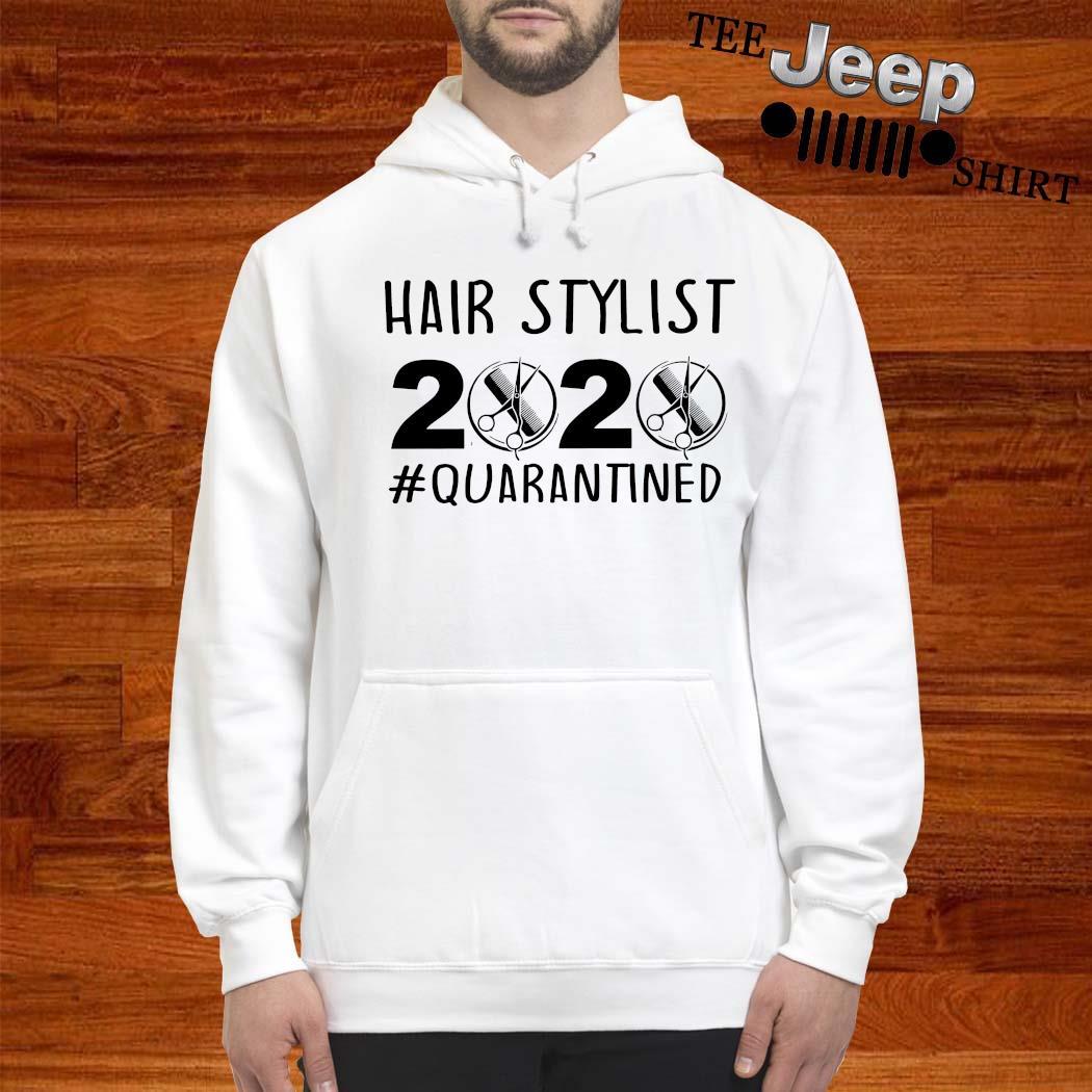 Hair Stylist 2020 #quarantined Shirt hoodie