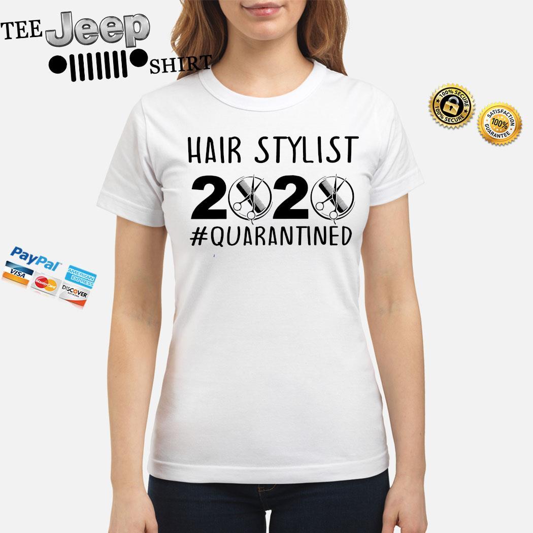 Hair Stylist 2020 #quarantined Shirt ladies-shirt