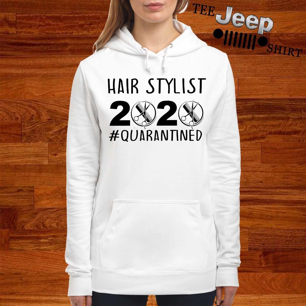 Hair Stylist 2020 #quarantined Shirt women-hoodie