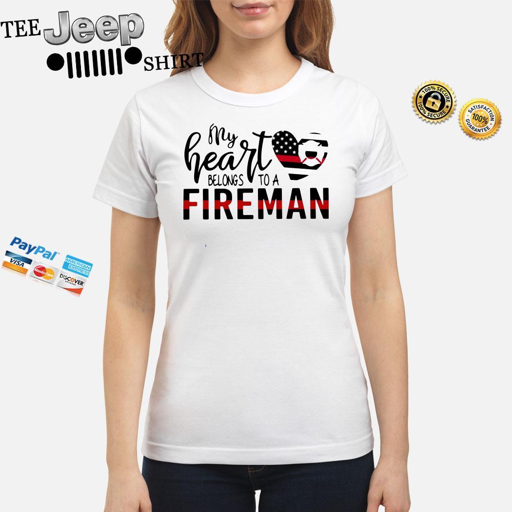 My Heart Belongs To A Fireman Ladies Shirt