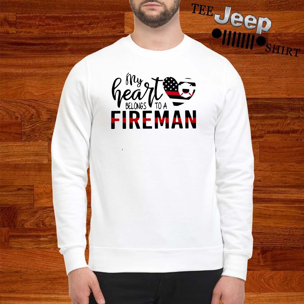 My Heart Belongs To A Fireman Sweatshirt