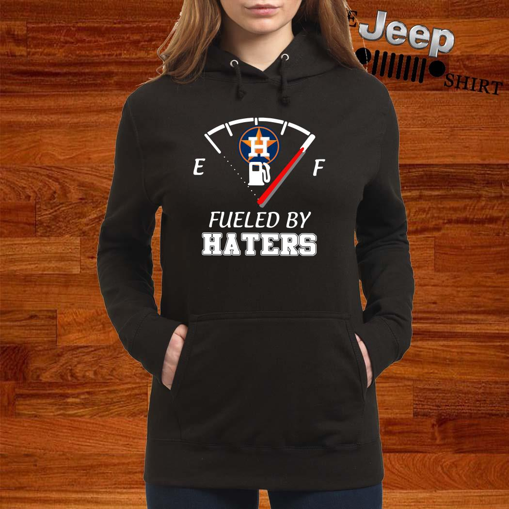 Houston Astros Fueled By Haters Hoodie